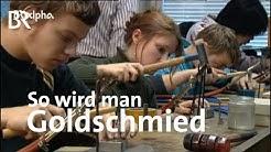 Goldschmied | Ausbildung | Beruf | BR