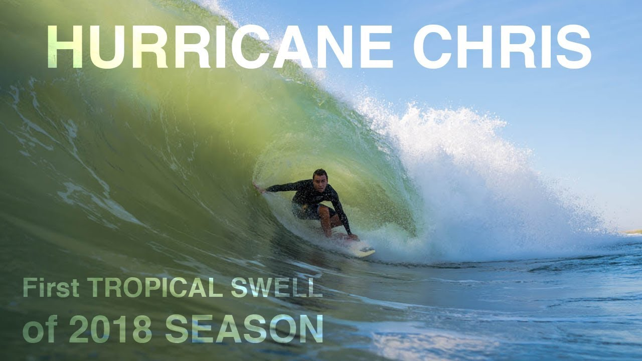 Hurricane Chris | First Tropical Swell of the 2018 Season