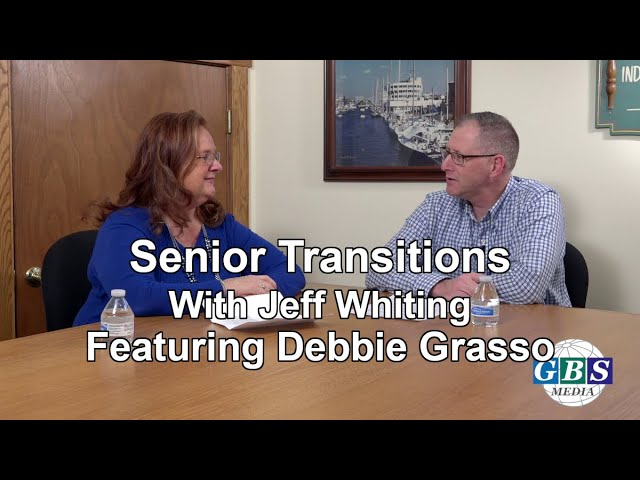Senior Transitions with Jeff Whiting: Featuring Debbie Grasso