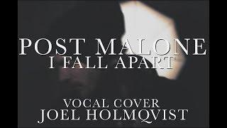 "Post Malone ""I Fall Apart"" - Vocal Cover Joel holmqvist"