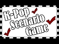K-Pop Scenario Game? (idk what to call this lol)