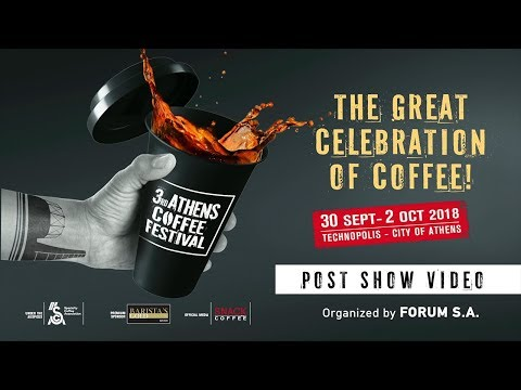 ATHENS COFFEE FESTIVAL 2018 • POST SHOW VIDEO