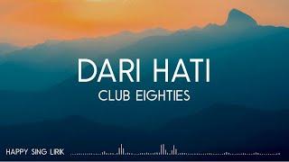 Club Eighties - Dari Hati (Lirik)