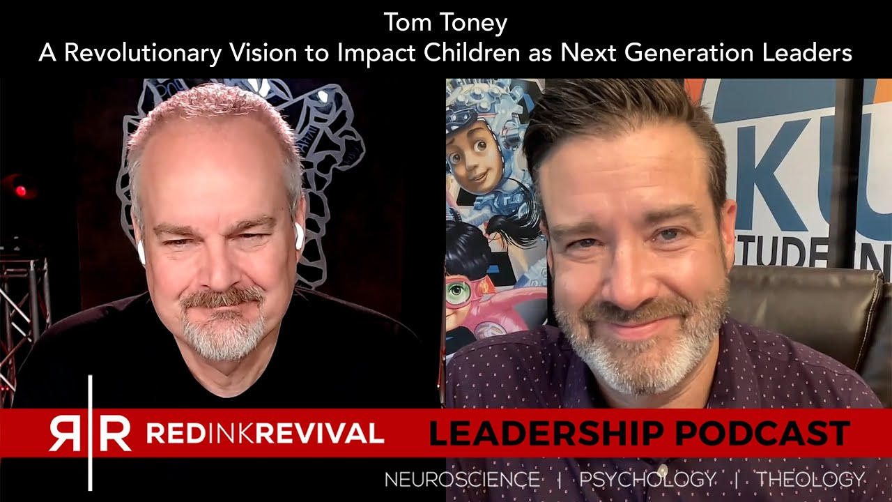 91. Tom Toney – A Revolutionary Vision to Impact Children as Next Generation Leaders