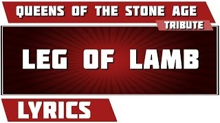 Leg Of Lamb - Queens Of The Stone Age tribute - Lyrics Mp3