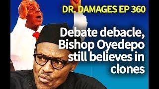 Dr. Damages Show - episode 360, Debate debacle, Bishop Oyedepo sticks to his guns