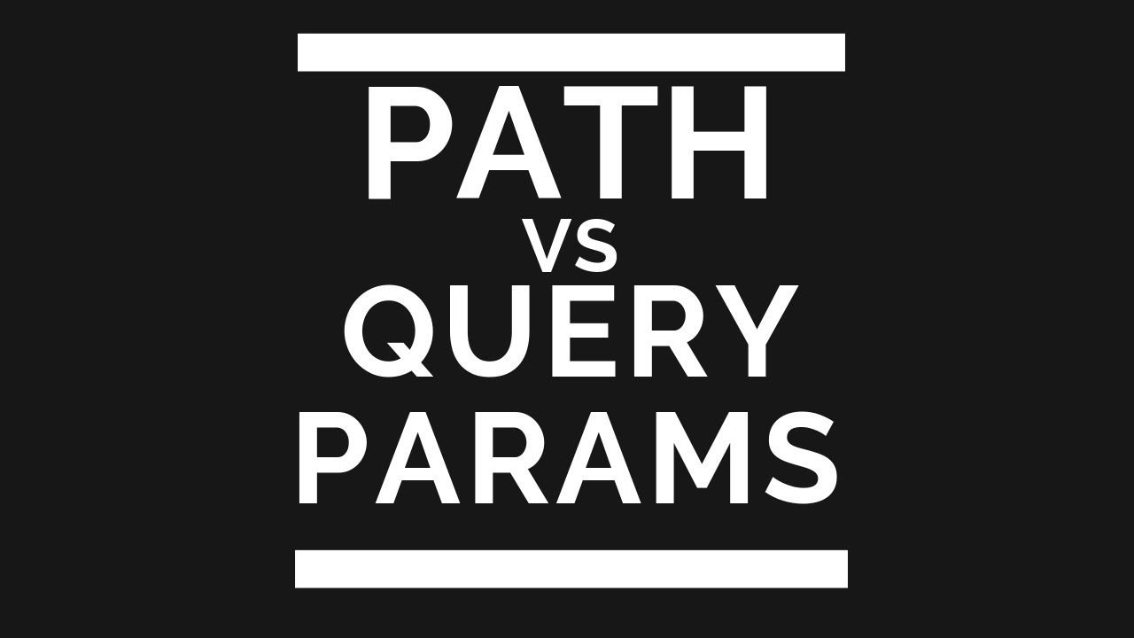 Path vs Query Parameters in HTTP Requests (with Postman)