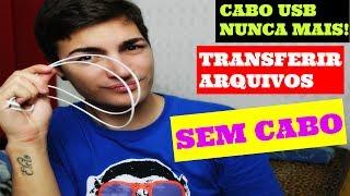 COMO TRANSFERIR ARQUIVOS SEM CABO USB /IPHONE/ANDROID/PC