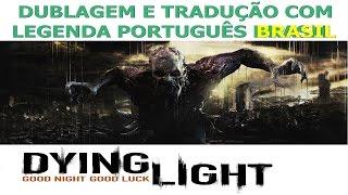 Baixando e instalando Tradução com Dublagem - Dying Light