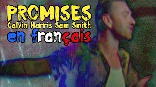 Calvin Harris & Sam Smith - Promises (traduction en francais) COVER Video