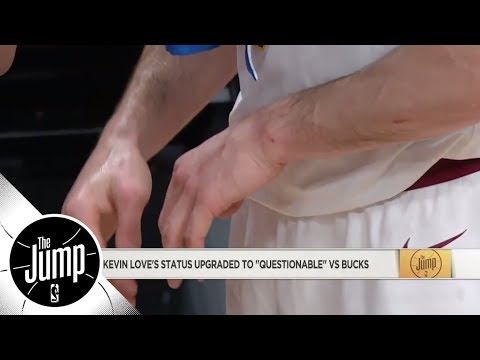 Kevin Love status upgraded to 'questionable' for Cavaliers vs. Bucks | The Jump | ESPN