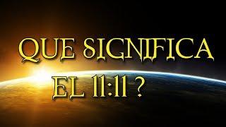 CUÁL ES EL SIGNIFICADO DEL 11:11 | Que Significa el numero 11:11