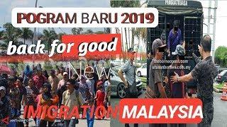 IMIGRATION MALAISYA;|| Pogram baru 2019 back for good