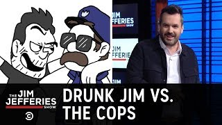 A Very Drunk Jim Narrowly Avoids Getting Arrested - The Jim Jefferies Show