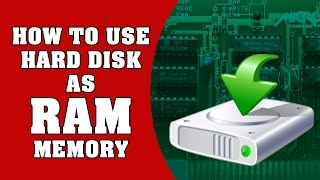 How to Use Hard Disk as RAM Memory in PC to SpeedUp System Performance