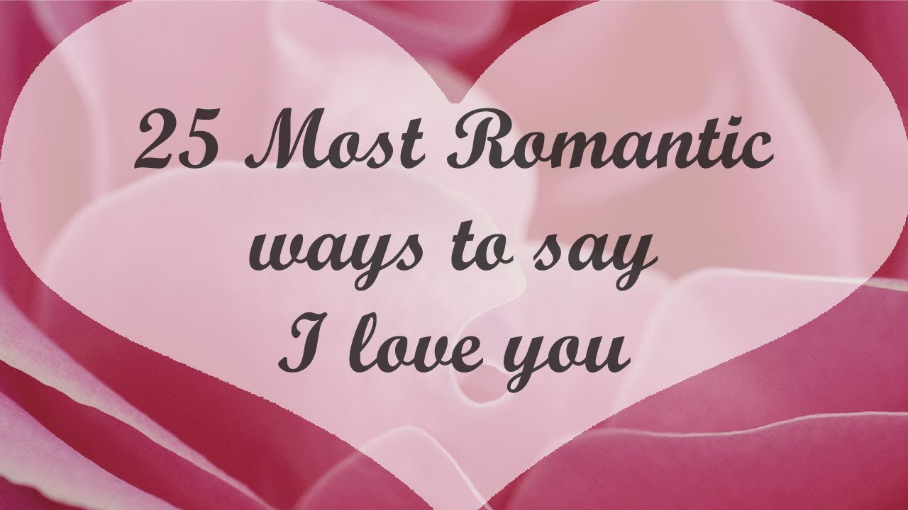 Romantic I Love You Quotes ♡ 25 Romantic Ways To Say I Love You ♡♡  Love Quotes  Youtube