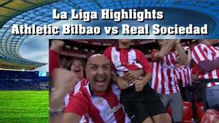 La Liga Highlights Athletic Bilbao vs Real Sociedad