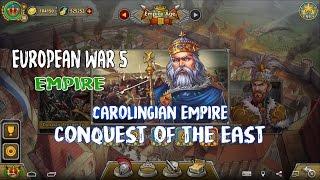 European War 5 : Empire Carolingian Empire - Conquest of The East