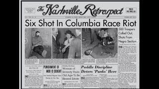 Race Riot in Columbia, Tennessee February 25-27 1946: Mink Slide Black Community