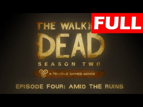 The Walking Dead Season 2 Full Episode 4 Amid The Ruins Let's Play No Commentary 1080p