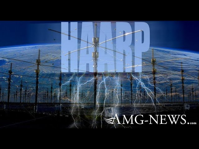 AMG: HAARP EMPS, Mind Control, Weather Control and Earthquake