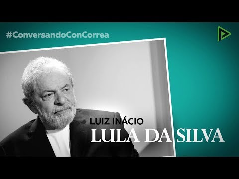 \'Conversando con Correa\': Luiz Inácio Lula da Silva