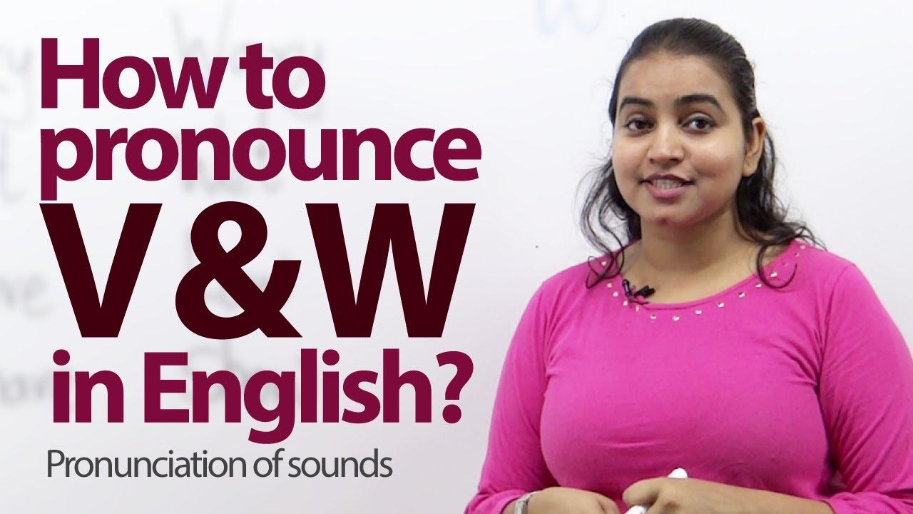 Pronunciation - V & W sound - English Accent Lesson