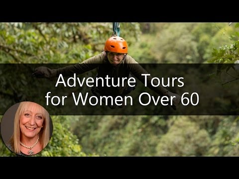 6 Amazing Adventure Tours for Women Over 60 | Sixty and Me Articles