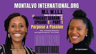 M.I. W.I.L.L. Podcast: NEW Season 2 -- Series 5 Episode 1.1. Purpose & Passion w/ Dr. Tarra Evans