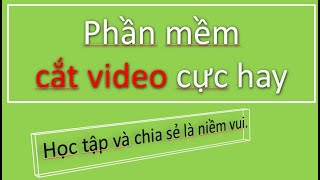 Phần mềm cắt video cực nhẹ dùng làm youtube