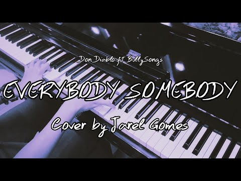 Don Diablo ft BullySongs - Everybody's Somebody (Jarel Gomes Piano)