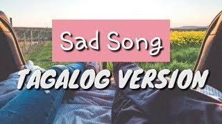 Download SAD SONG (we the kings ft.elena coats) TAGALOG VERSION!