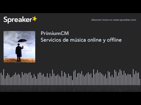 Servicios de música online y offline