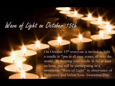 October 15th: Wave of Light in honor of Pregnancy and Infant Loss Awareness Day