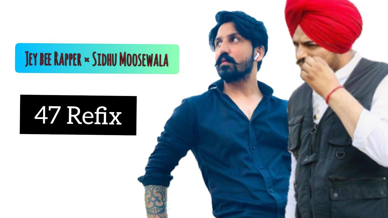 47 Refix | Sidhu Moose Wala x Jey Bee Rapper | Latest  Songs 2020