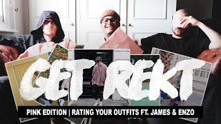 Get Rekt #3 Pink Edition ft. James & Enzo (Rating Your Outfits)
