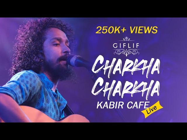 Neeraj Arya's Kabir Cafe | Charkha Charkha | GIFLIF