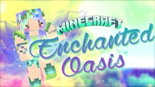 ♥ MineCraft: Enchanted Oasis Trailer  ♥