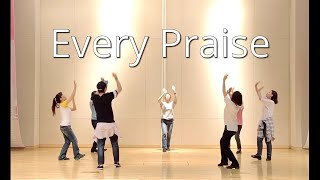 Every Praise  (Hezekiah Walker) 예향워십댄스 TV yehyang worship power dance