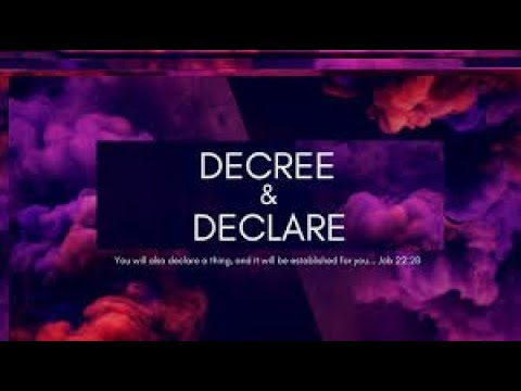 Declare and Decree Blessings For This Year!