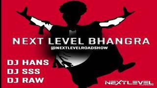 Next Level Bhangra Mashup - DJ HANS x DJ SSS x DJ RAW
