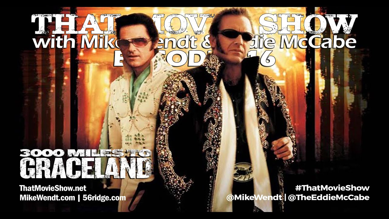 Download That Movie Show: Episode 116 - 3000 Miles to Graceland (2001)