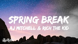 AJ Mitchell - Spring Break (Lyrics) feat. Rich The Kid