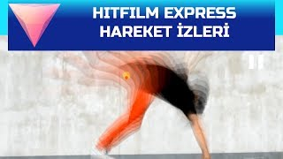 HitFilm Express - Hareket İzleri Efekti (Motion Trails)