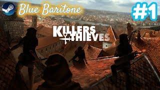 KILLERS AND THIEVES , HIRSIZLAR LOCASI YÜKSELİYOR , Türkçe , Bölüm 1 , Eğlenceli Oyun Videosu