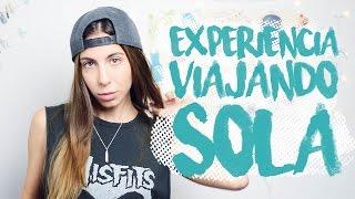 Mi experiencia viajando SOLA