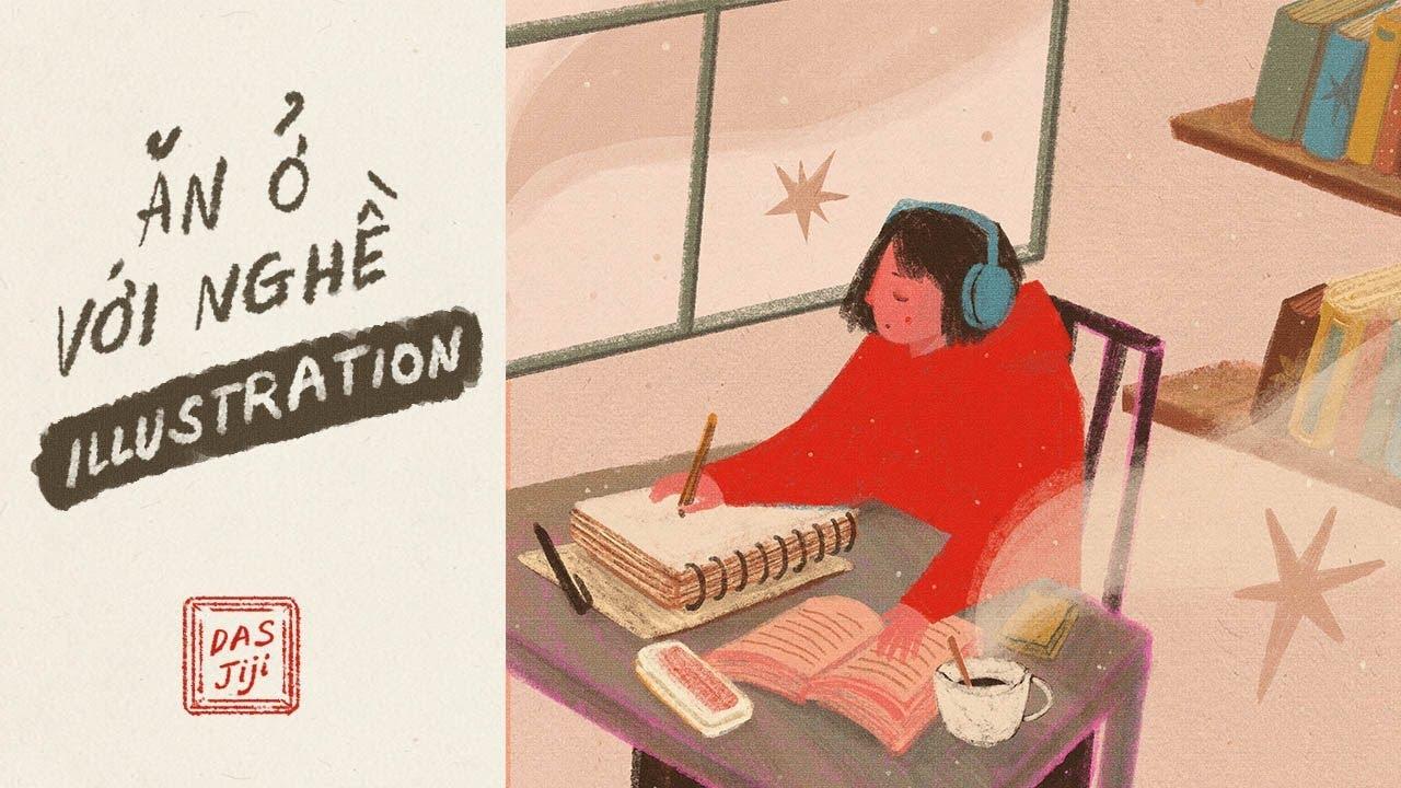 Ăn Ở Với Ngành Illustration (Minh Họa) w/ Illustrator Nhỏ Jung