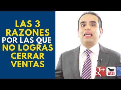 Las 3 razones por las que no logras cerrar ventas   Curso de ventas con Carlos Flores