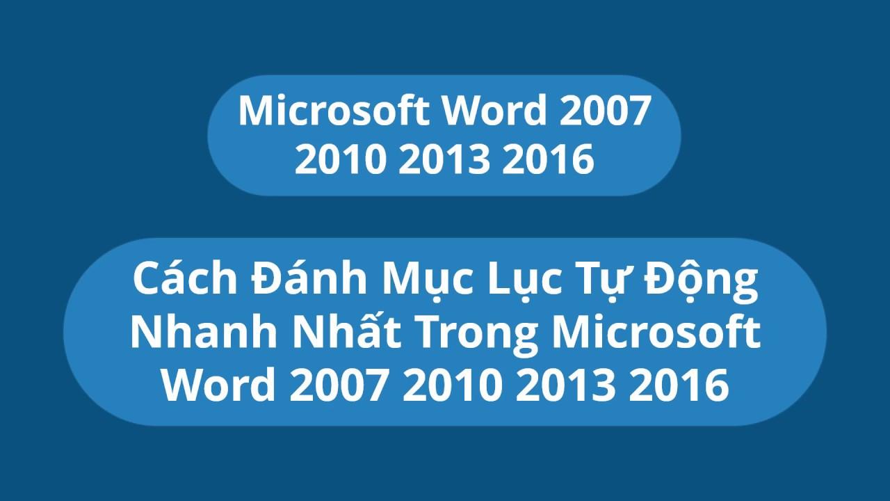 Cách làm Cách tạo mục lục tự động trong Word 2007 2010 2013 2016 nhanh nhất đơn giản nhất