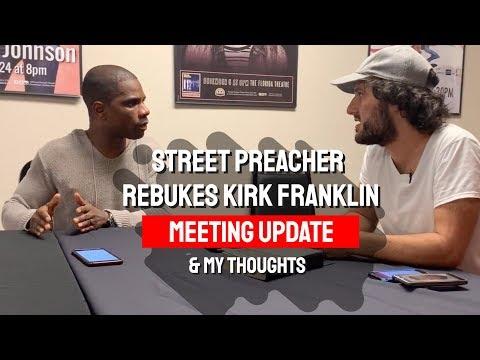 Frederick Hand  - Street Preacher REBUKES Kirk Franklin meeting update